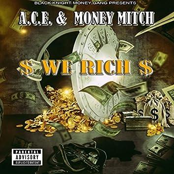 We Rich