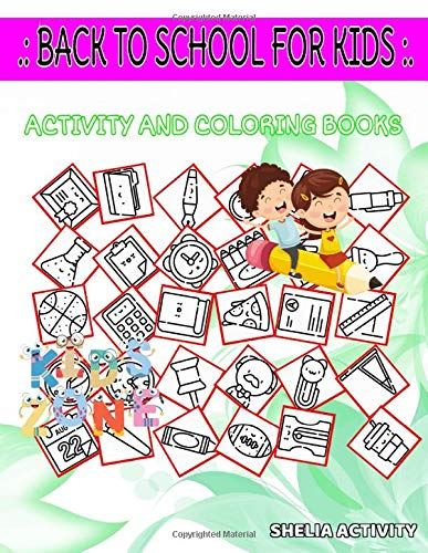Back To School For Kids: 45 Fun Test, Coffeecup, Folder, Bell, Sharpener, Clock, Physics, Coffeecup For Boys 4-8 Image Quizzes Words Activity And Coloring Books