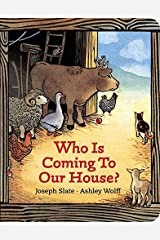 By Joseph Slate Who is Coming to Our House? (Board book) September 24, 2001 Hardcover