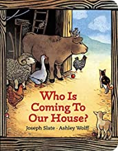 By Joseph Slate Who is Coming to Our House? (Board book) September 24, 2001