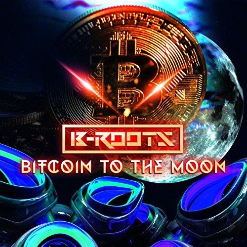 Bitcoin To The Moon (Original Mix)