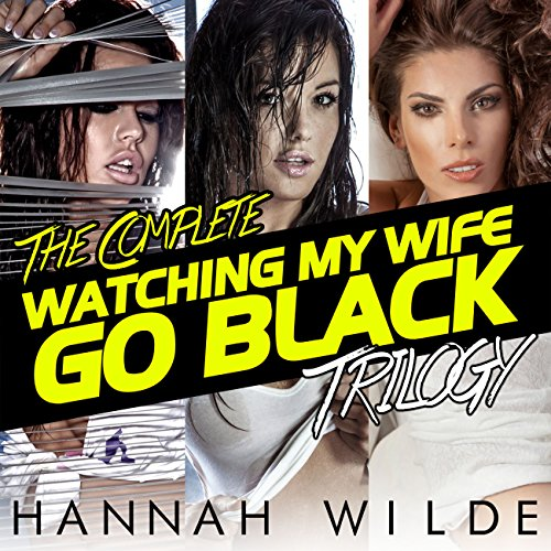 The Complete Watching My Wife Go Black Trilogy audiobook cover art