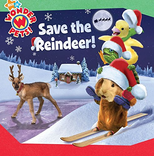 Save the Reindeer! (Wonder Pets!) by Tone Thyne (Adapter) › Visit Amazon's Tone Thyne Page search results for this author Tone Thyne (Adapter), Michael Scanlon (Illustrator) (7-Oct-2008) Hardcover
