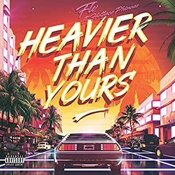 Heavier Than Yours (feat. HotFace Phineas)