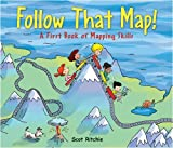 Follow That Map!: A First Book of Mapping Skills (Exploring Our Community)