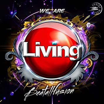 We Are Living (2k13 Mixes)