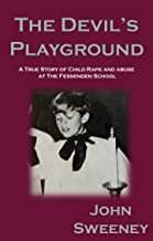 The Devil's Playground: A True Story of Child Rape and Abuse at The Fessenden School
