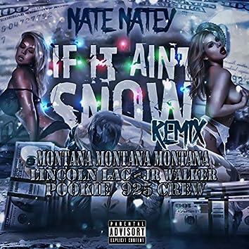 If It Ain't Snowing (Remix) [feat. Montana Montana Montana, Rjeez, Lincoln Lac, JR Walker, Pookie & 925 Crew]
