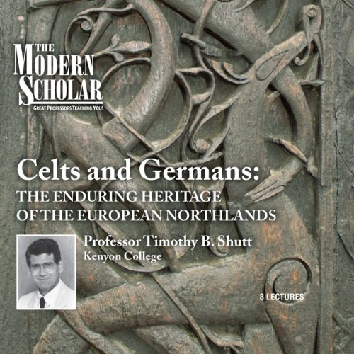 The Modern Scholar: Celts and Germans audiobook cover art