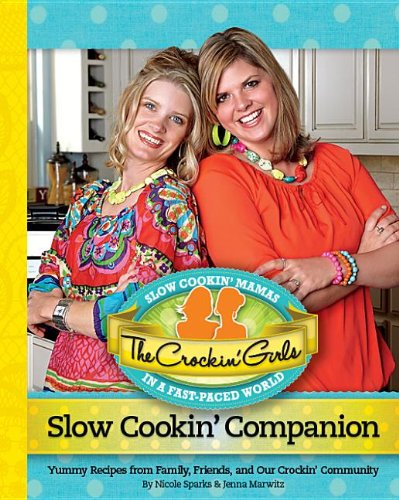 Image OfThe Crockin' Girls Slow Cookin' Companion: Yummy Recipes From Family, Friends, And Our Crockin' Community
