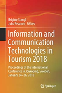 Information and Communication Technologies in Tourism 2018: Proceedings of the International Conference in Jönköping, Sweden, January 24-26, 2018