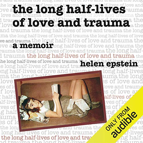 Couverture de The Long Half-Lives of Love and Trauma
