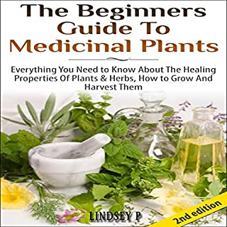 The Beginner's Guide to Medicinal Plants: Everything You Need to Know About the Healing Properties of Plants & Herbs, How to Grow and Harvest Them audiobook cover art