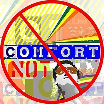 Comfort Not