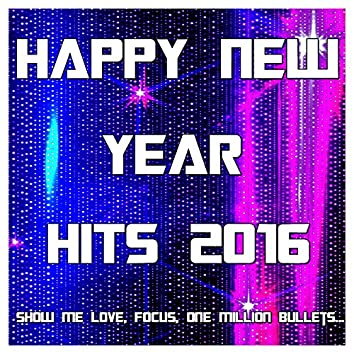 Happy New Year Hits (Show Me Love, Focus, One Million Bullets...)