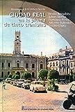 Ciudad Real en la pluma de cinco cronistas (General)
