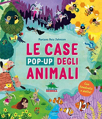 Le case pop-up degli animali. Ediz. illustrata