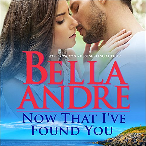 Now That I've Found You     New York Sullivans, Book 1              By:                                                                                                                                 Bella Andre                               Narrated by:                                                                                                                                 Eva Kaminsky                      Length: 7 hrs and 45 mins     8 ratings     Overall 4.6