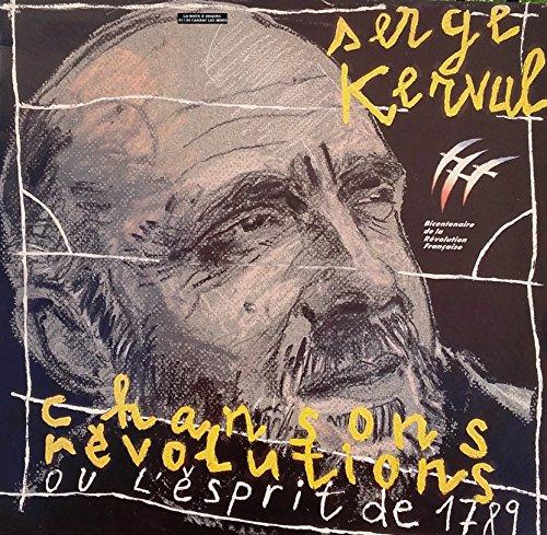 Serge Kerval, Chansons, Révolutions ou l\'esprit de 1789, Les Éditions Du Petit Véhicule - 44006, 33T, C202