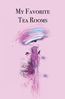My Favorite Tea Rooms: Stylishly illustrated little notebook for all tea room lovers