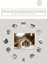 Museums and the Interpretation of Visual Culture (Museum Meanings)