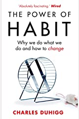 By (author) Charles Duhigg: The Power of Habit : Why We Do What We Do, and How to Change Paperback