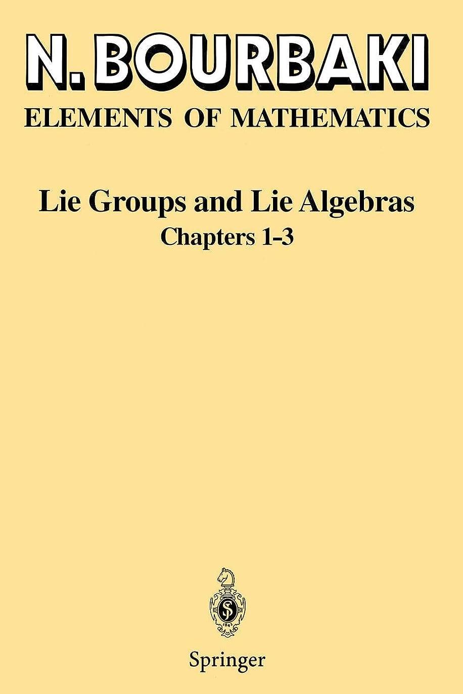 コンサートファブリックアナウンサーLie Groups and Lie Algebras: Chapters 1-3 (Elements of Mathematics)
