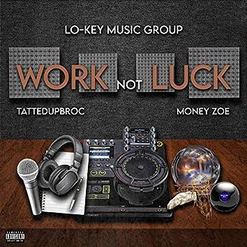 It's Work Not Luck