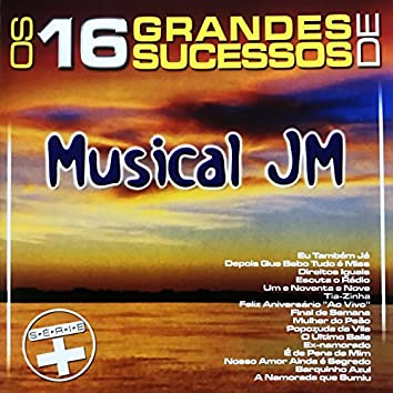 Os 16 Grandes Sucessos de Musical JM - Série +