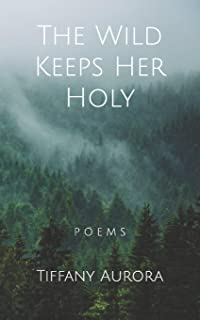 The Wild Keeps Her Holy