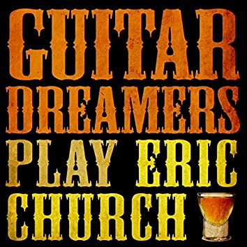 Guitar Dreamers Play Eric Church