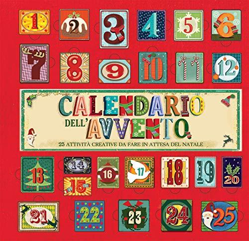 Calendario dell'avvento. 25 attività creative da fare in attesa del Natale. Ediz. illustrata