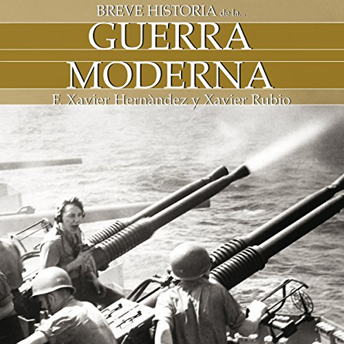 Breve historia de la guerra moderna                   By:                                                                                                                                 Francesc Xavier Hernández,                                                                                        Xavier Rubio                               Narrated by:                                                                                                                                 Chema Agulló                      Length: 4 hrs and 31 mins     Not rated yet     Overall 0.0