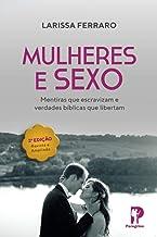 Mulheres & Sexo: Mentiras que Escravizam e Verdades Bíblicas que Libertam (Portuguese Edition)