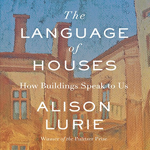 The Language of Houses audiobook cover art