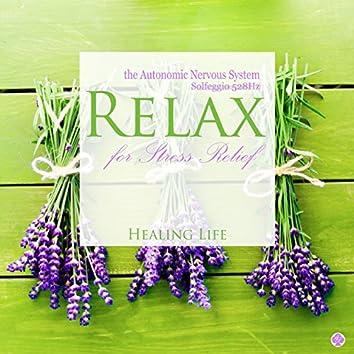 Relax the Autonomic Nervous System for Stress Relief (Solfeggio 528Hz)