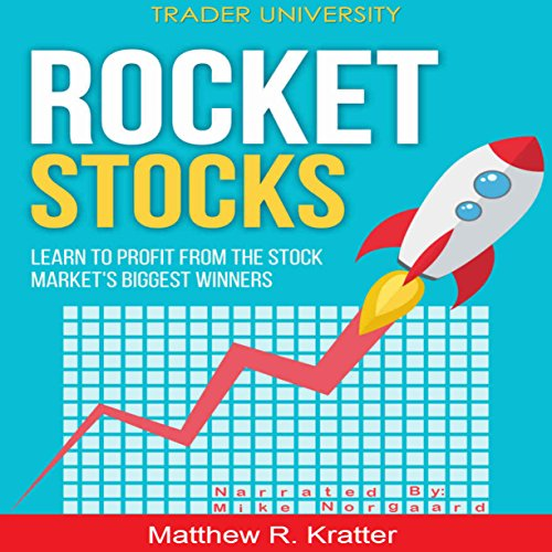 Rocket Stocks     Learn to Profit from the Stock Market's Biggest Winners              By:                                                                                                                                 Matthew R. Kratter                               Narrated by:                                                                                                                                 Mike Norgaard                      Length: 42 mins     51 ratings     Overall 4.5