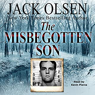 The Misbegotten Son                   By:                                                                                                                                 Jack Olsen                               Narrated by:                                                                                                                                 Kevin Pierce                      Length: 18 hrs and 11 mins     25 ratings     Overall 4.7
