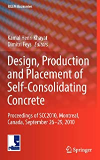 Design, Production and Placement of Self-Consolidating Concrete: Proceedings of SCC2010,  Montreal, Canada, September 26-29, 2010 (RILEM Bookseries)