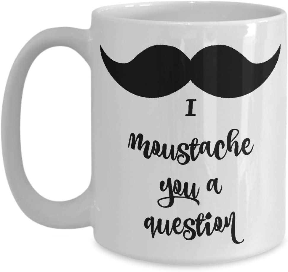 Amazon Com Mustache Coffee Mug Great Funny Pun I Moustache You A Question Witty Joke Tea Cup Kitchen Dining