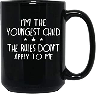The Primal Matriarch Youngest child rules don't apply to me funny quote Coffee Mug Ceramic (Black, 15 OZ)