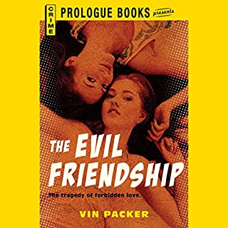 The Evil Friendship                   By:                                                                                                                                 Vin Packer                               Narrated by:                                                                                                                                 Leslie Bellair                      Length: 4 hrs and 21 mins     18 ratings     Overall 3.5