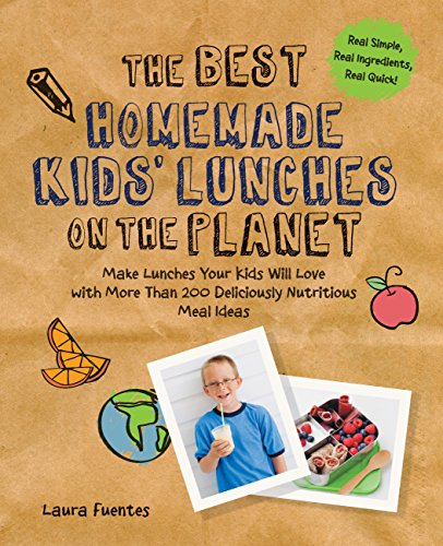 The Best Homemade Kids' Lunches on the Planet: Make Lunches Your Kids Will Love with Over 200 Deliciously Nutritious Lunchbox Ideas - Real Simple, Real Ingredients, Real Quick! (Best on the Planet)
