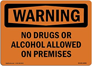 OSHA Waring Sign - No Drugs Or Alcohol Allowed On Premises   Rigid Plastic Sign   Protect Your Business, Work Site, Warehouse & Shop Area   Made in The USA