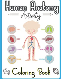 Human Anatomy Activity Coloring Book: Best Gift For Student. Entertaining and Instructive Guide to the Human Body - Bones,...