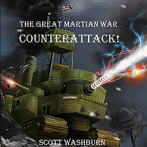 The Great Martian War: Counterattack     Martian Front Series              Autor:                                                                                                                                 Scott Washburn                               Sprecher:                                                                                                                                 Ray Greenley                      Spieldauer: 15 Std. und 24 Min.     3 Bewertungen     Gesamt 5,0