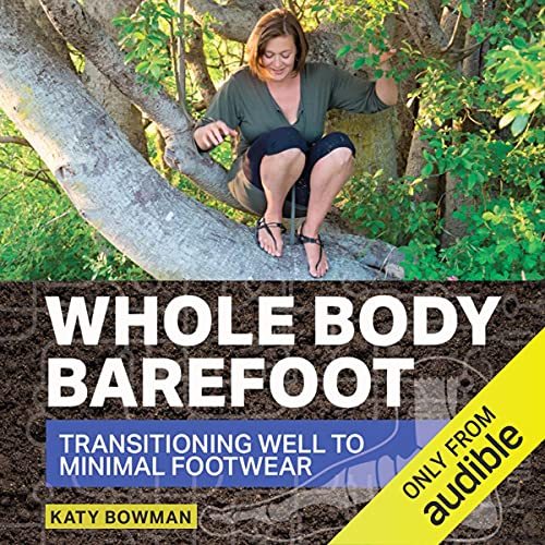 Whole Body Barefoot: Transitioning Well to Minimal Footwear cover art
