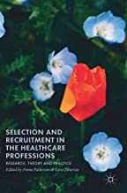 Selection and Recruitment in the Healthcare Professions: Research, Theory and Practice
