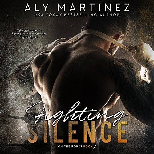 Fighting Silence     On the Ropes, Book 1              Autor:                                                                                                                                 Aly Martinez                               Sprecher:                                                                                                                                 Laura Jennings,                                                                                        Carson Beck                      Spieldauer: 8 Std.     2 Bewertungen     Gesamt 5,0