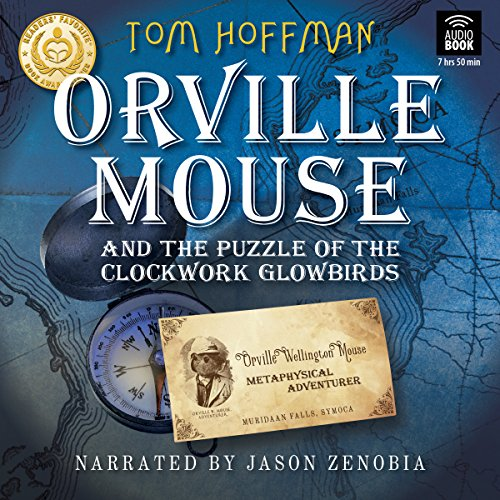 Orville Mouse and the Puzzle of the Clockwork Glowbirds audiobook cover art